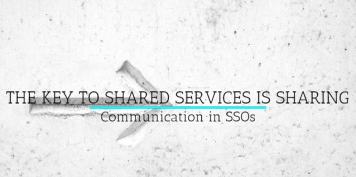 The Key To Shared Services is Sharing: Communication in SSOs