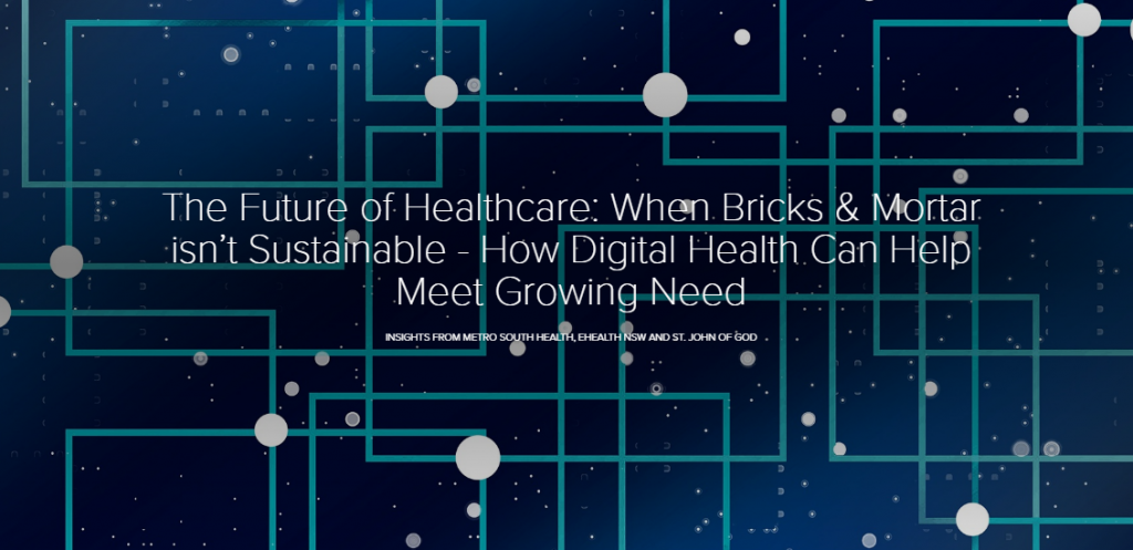The Future of Healthcare: When Bricks & Mortar isn't Sustainable - How Digital Health Can Help Meet Growing Need