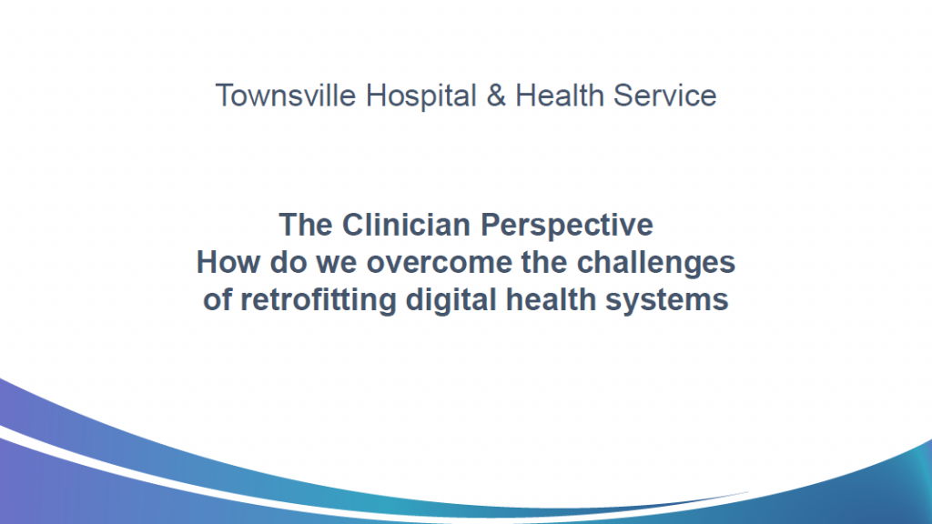 Thinking from the Clinician's Perspective to Overcome Challenges in Retrofitting Technology