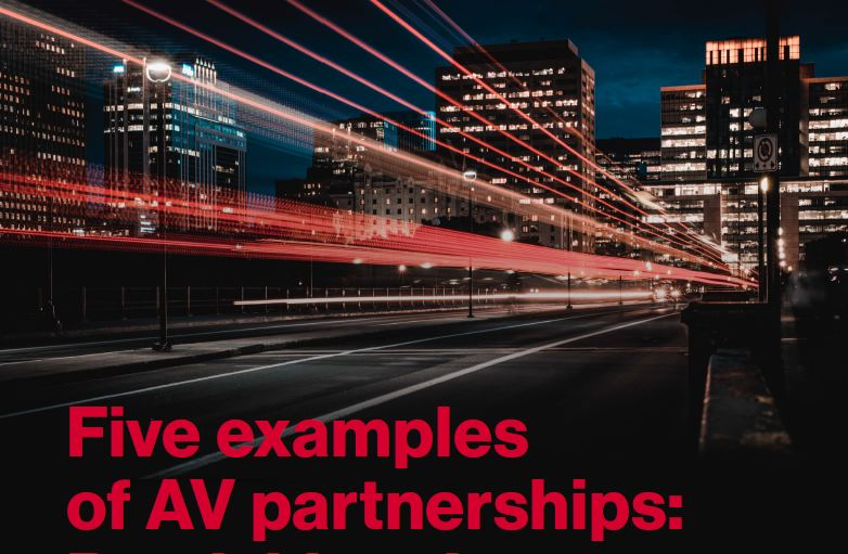 Five examples of AV partnerships: De-risking the future by teaming up