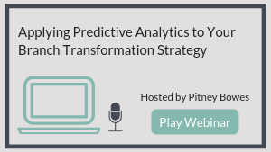 Know before you grow – Applying predictive analytics to your branch transformation strategy