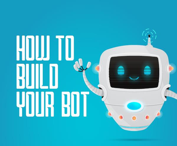 How to Build Your Bot