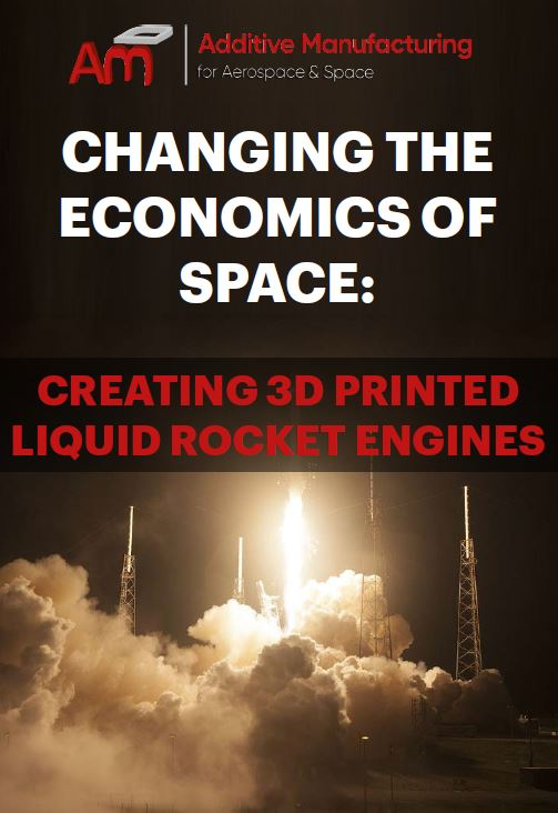 Changing the economics of space: Creating 3D printed liquid rocket engines