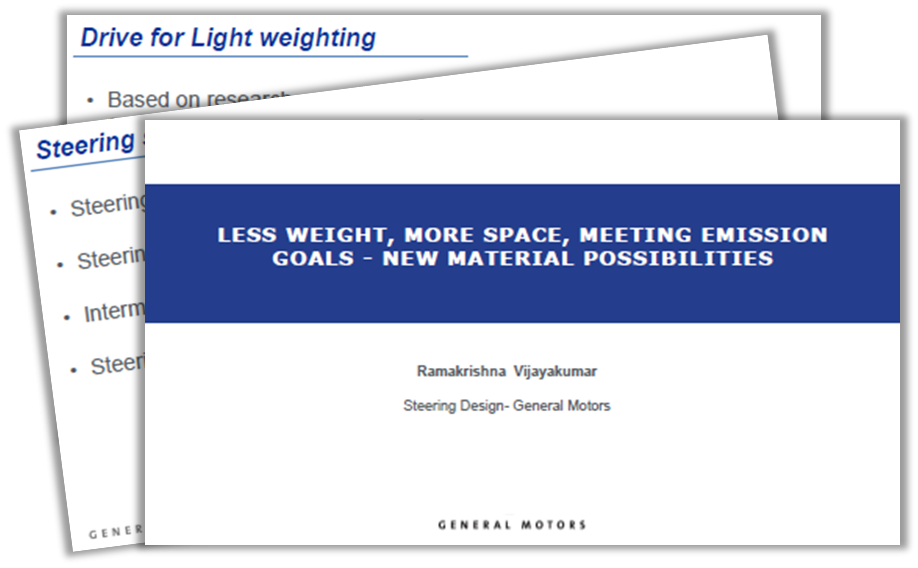 Past Presentation on Less Weight, More Space, Meeting Emission Goals - New Material Possibilities for Steering Systems by General Motors