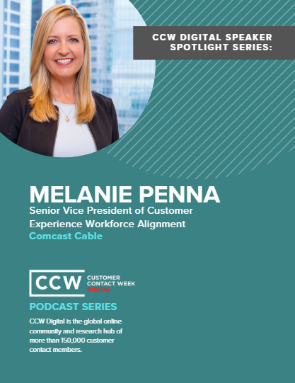 Speaker Spotlight Series: Melanie Penna, Senior Vice President of Customer Experience Workforce Alignment, Comcast Cable