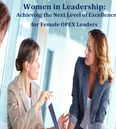 Women in Leadership: Achieving the Next Level of Excellence for OPEX Leaders