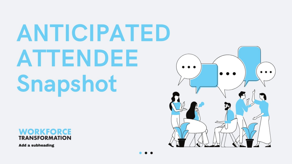 Workforce Transformation 2020 Anticipated Attendee Snapshot