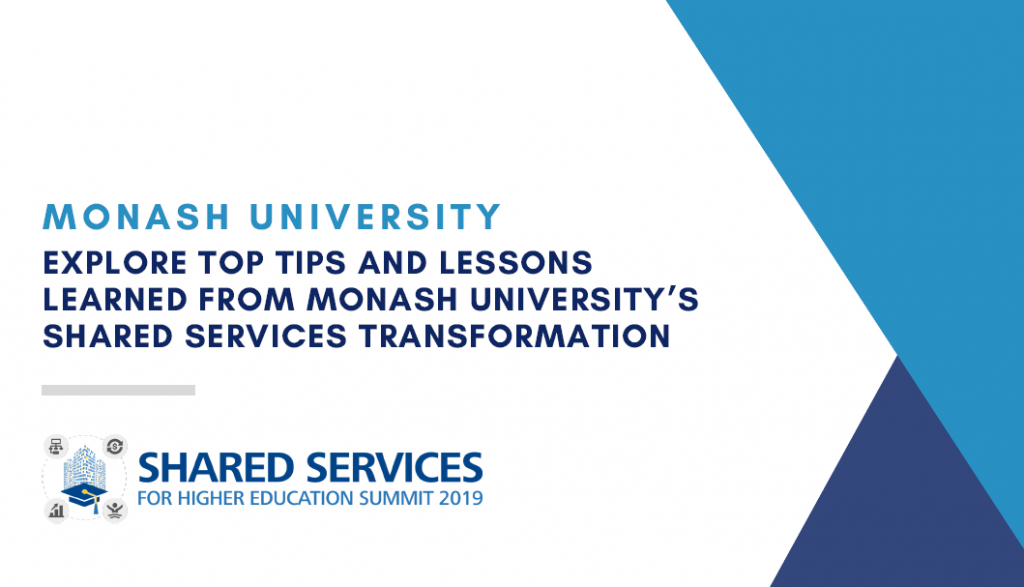 Explore Top Tips and Lessons Learned from Monash University's Shared Services Transformation