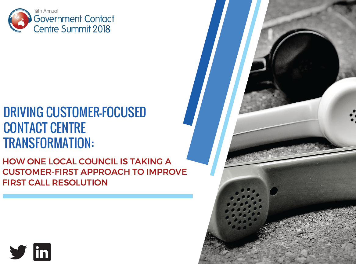 Driving customer-focused contact centre transformation: How one local council is taking a customer-first approach to improve first call resolution