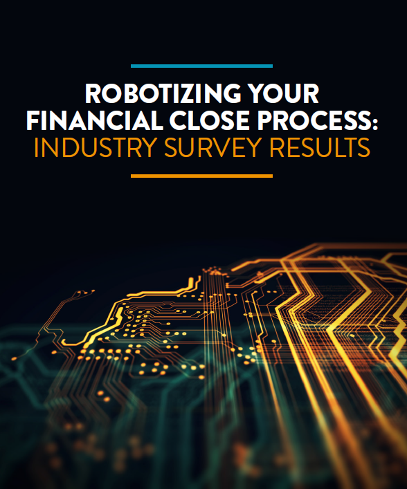 Robotizing your Financial Close Process: Industry Survey Results