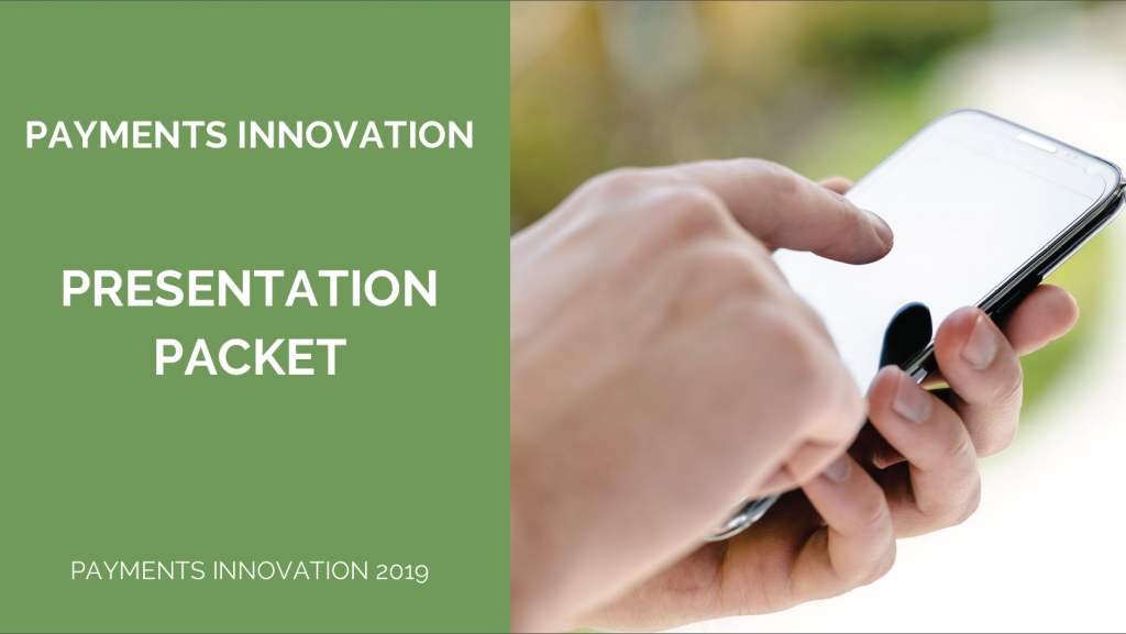 Payments Innovation 2019 Past Presentation Packet