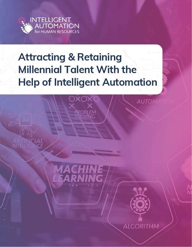 Attracting & Retaining Millennial Talent With the Help of Intelligent Automation