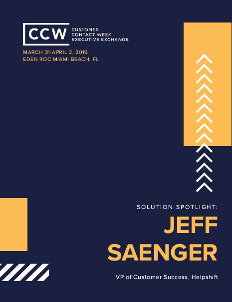 Solution Spotlight: Jeff Saenger, VP of Customer Success, Helpshift