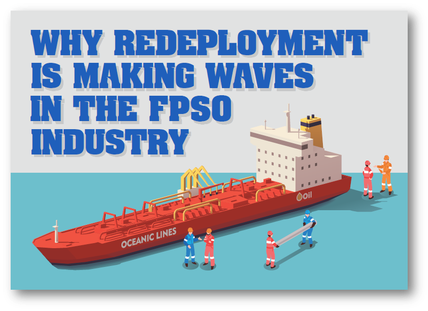 Why Redeployment Is Making Waves in the FPSO Industry