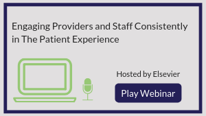 Engaging Providers and Staff Consistently in the Patient Experience