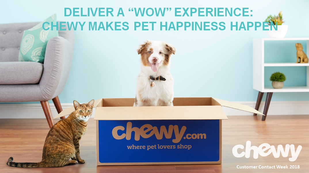 "Presentation: Chewy on Delivering a ""WOW"" Experience"