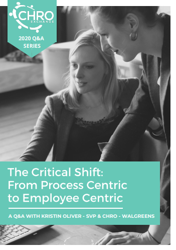 "Q&A with Walgreens CHRO - ""The Critical Shift: From Process Centric to Employee Centric"""