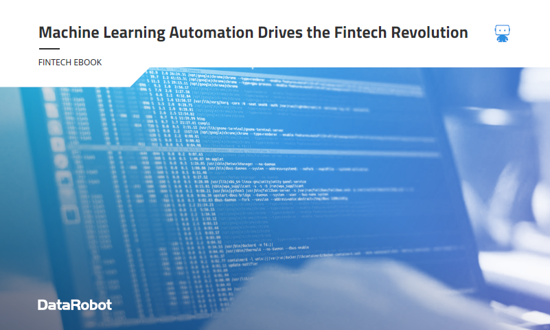 Machine Learning Automation Drives the Fintech Revolution