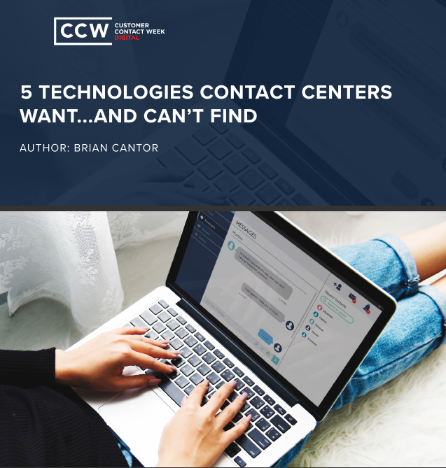 Technologies Contact Centers Want...and Can't Find