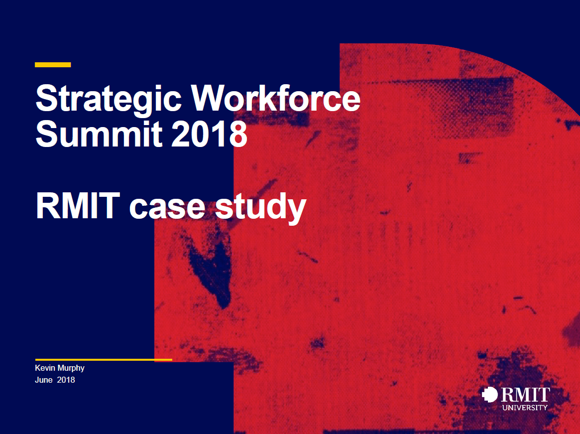 How RMIT University Have Shifted From Metrics to Analytics to Build Capability and Create Executive Sponsorship Around Workforce Planning