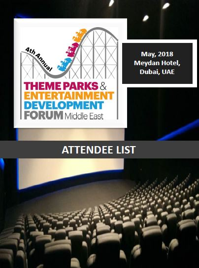 Attendee List - 4th Annual Theme Parks & Entertainment Development Forum Middle East