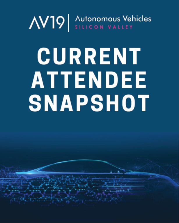 Current Attendee Snapshot: Autonomous Vehicles Silicon Valley 2019