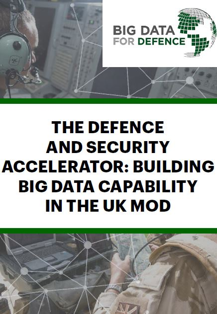 The Defence and Security Accelerator: Building big data capability in the UK MOD