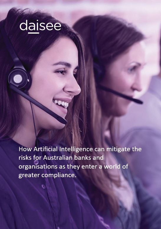 How Artificial Intelligence Can Mitigate the Risks for Australian Banks and Organisations as They Enter a World of Greater Compliance.