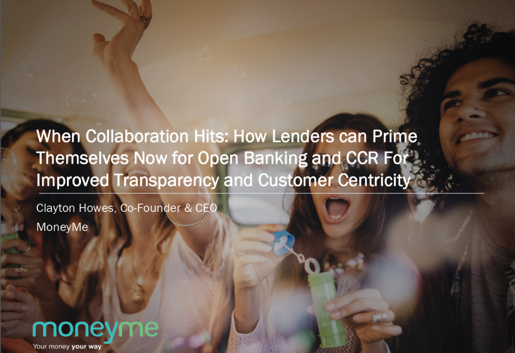 When Collaboration Hits: How Lenders can Prime Themselves Now for Open Banking and CCR For Improved Transparency and Customer Centricity