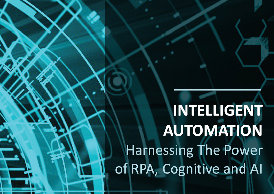 Harnessing The Power Of RPA, Cognitive and Artificial Intelligent