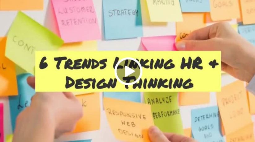 When HR Meets Design Thinking: 6 Trends for 2019 [VIDEO]