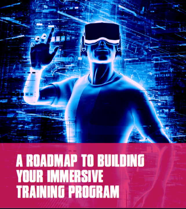 A Roadmap to Building your Immersive Training Program