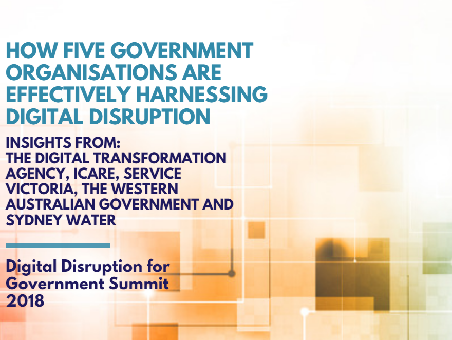 How Five Government Organisations are Effectively Harnessing Digital Disruption to Transform Operations and Services
