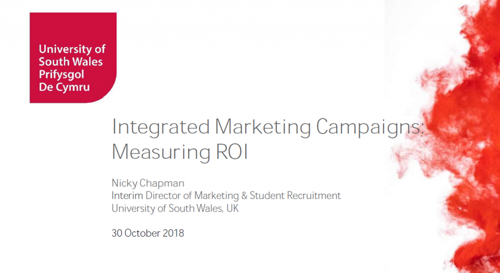 Past Presentation: Integrated Marketing Campaigns: Measuring ROI - Nicky Chapman, University of New South Wales