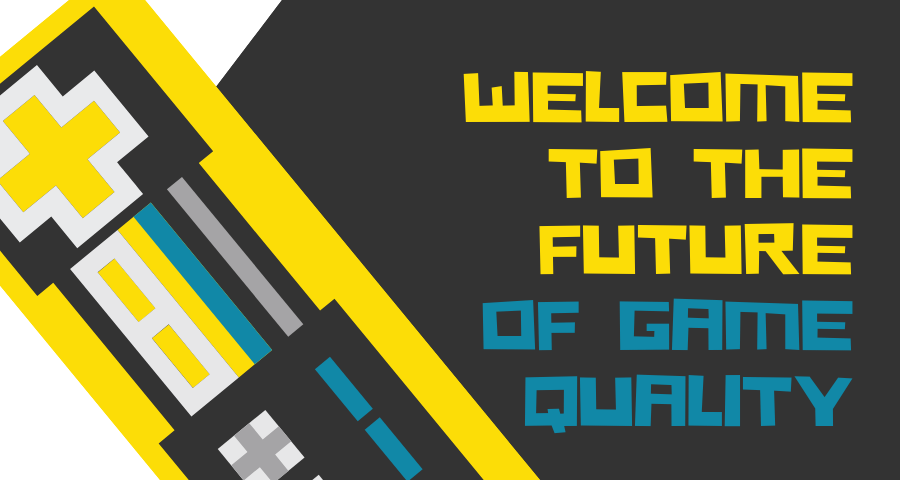 The Future of Game Quality