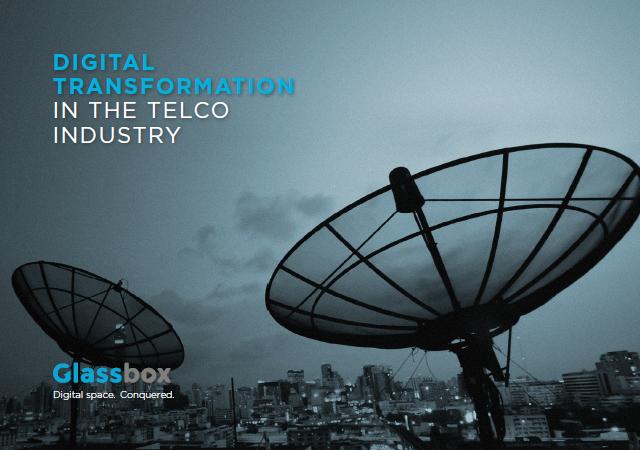 Glassbox: Digital Transformation in the Telco Industry