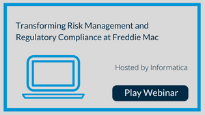 Transforming Risk Management and Regulatory Compliance at Freddie Mac