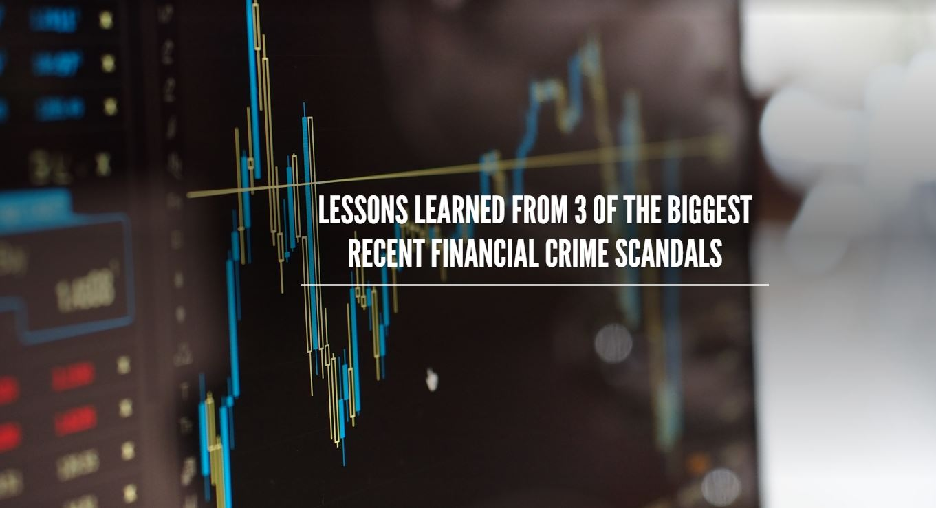 Download the Article - Lessons Learned from 3 of The Biggest Recent Financial Crime Scandals