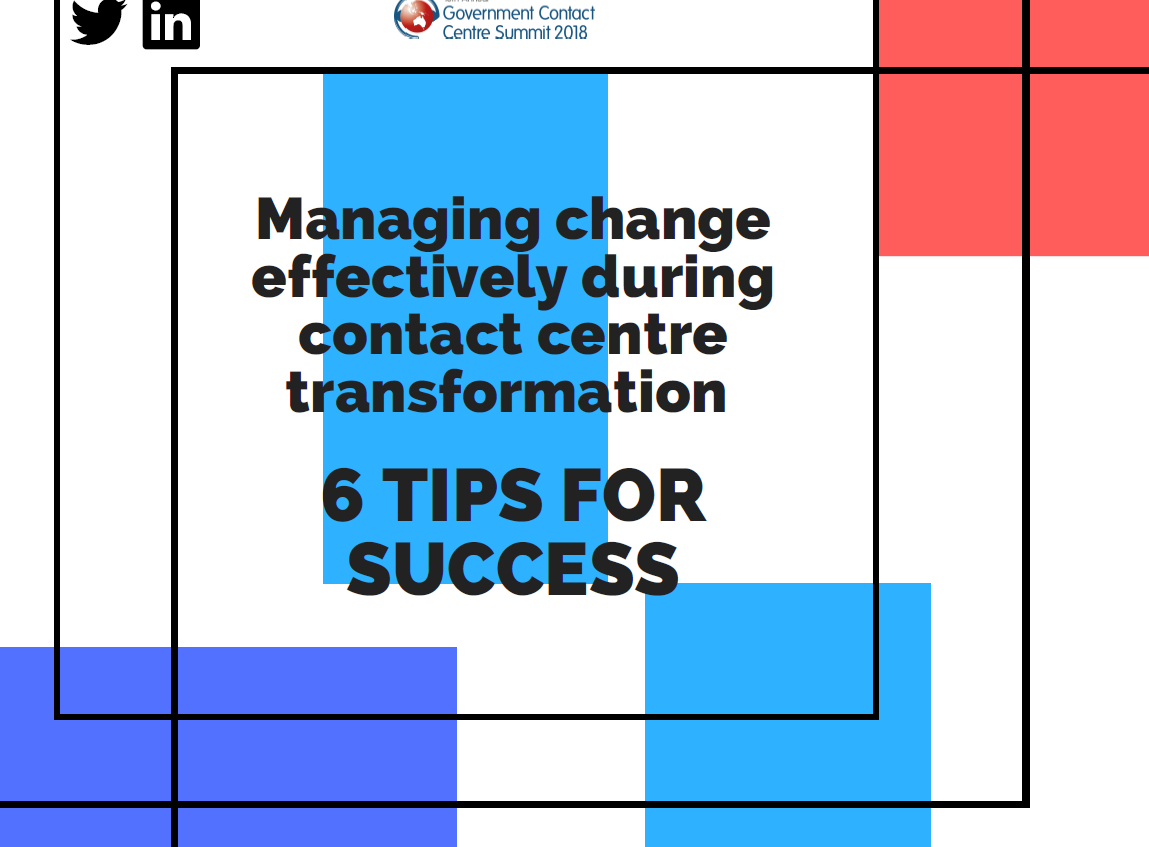 Managing change effectively during contact centre transformation: 6 tips for success