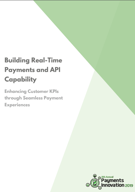 Building Real-Time Payments and API Capability: Enhancing Customer KPIs through Seamless Payment Experiences