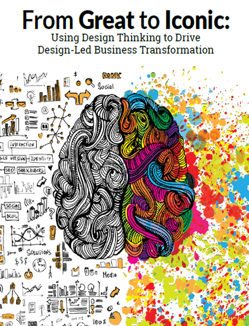 From Great to Iconic: Using Design Thinking to Drive Design-Led Business Transformation