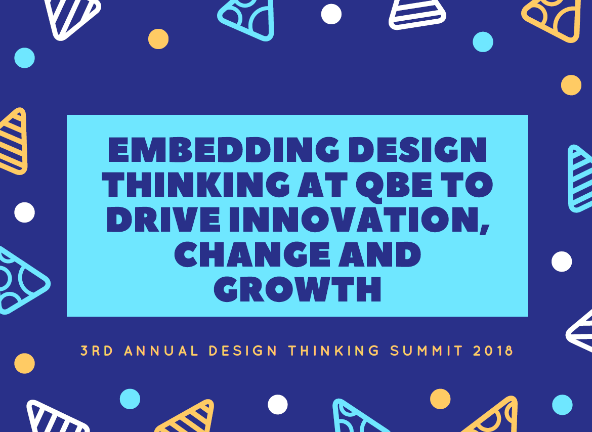 Embedding Design Thinking at QBE to drive innovation, change and growth
