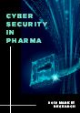 Cyber Security in Pharma: 2018 Report