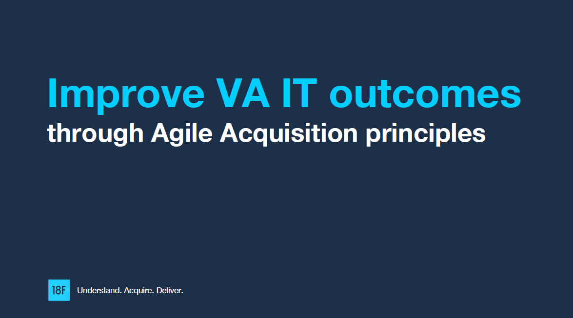 Improving VA IT Outcomes through Agile Acquisition Principles