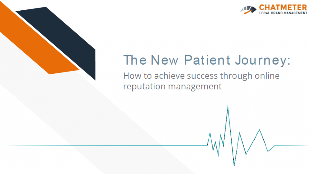 The New Patient Journey: How to achieve success through online reputation management