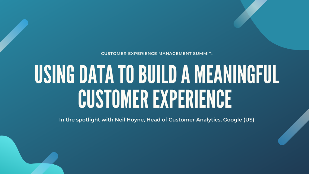 [Google] Using Data to Build a Meaningful Customer Experience