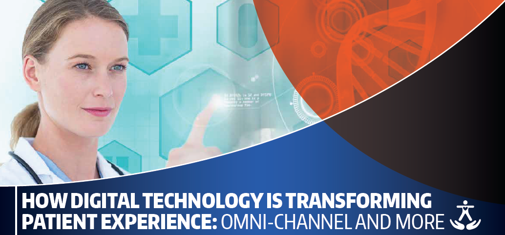 Download the content - How Digital Technology Is Transforming Patient Experience: Omni-Channel and More
