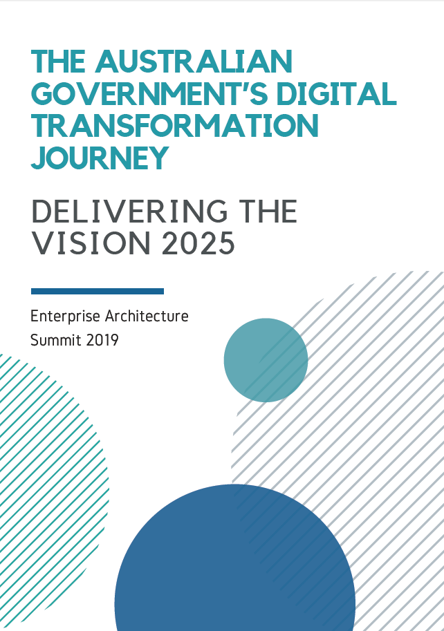The Australian Government's Digital Transformation Journey: Delivering the Vision 2025