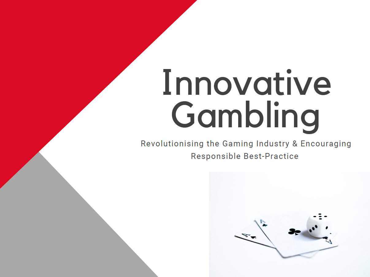 Innovative Gambling: Revolutionising the Gaming Industry & Encouraging Responsible Best-Practice
