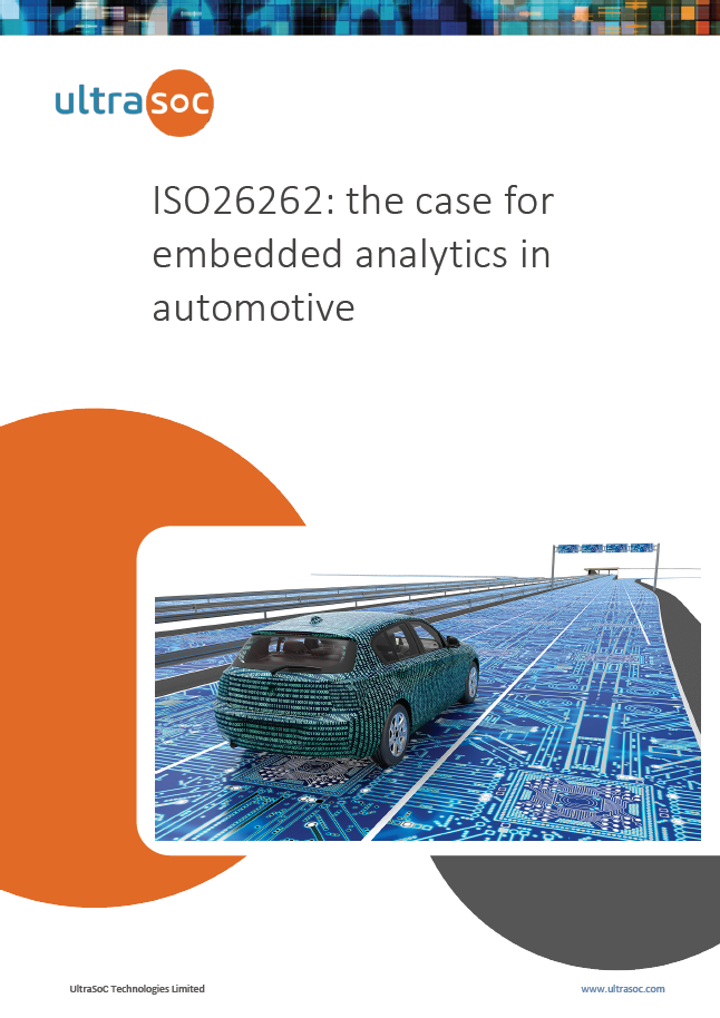 UltraSoC Report on ISO26262: The Case for Embedded Analytics in Automotive